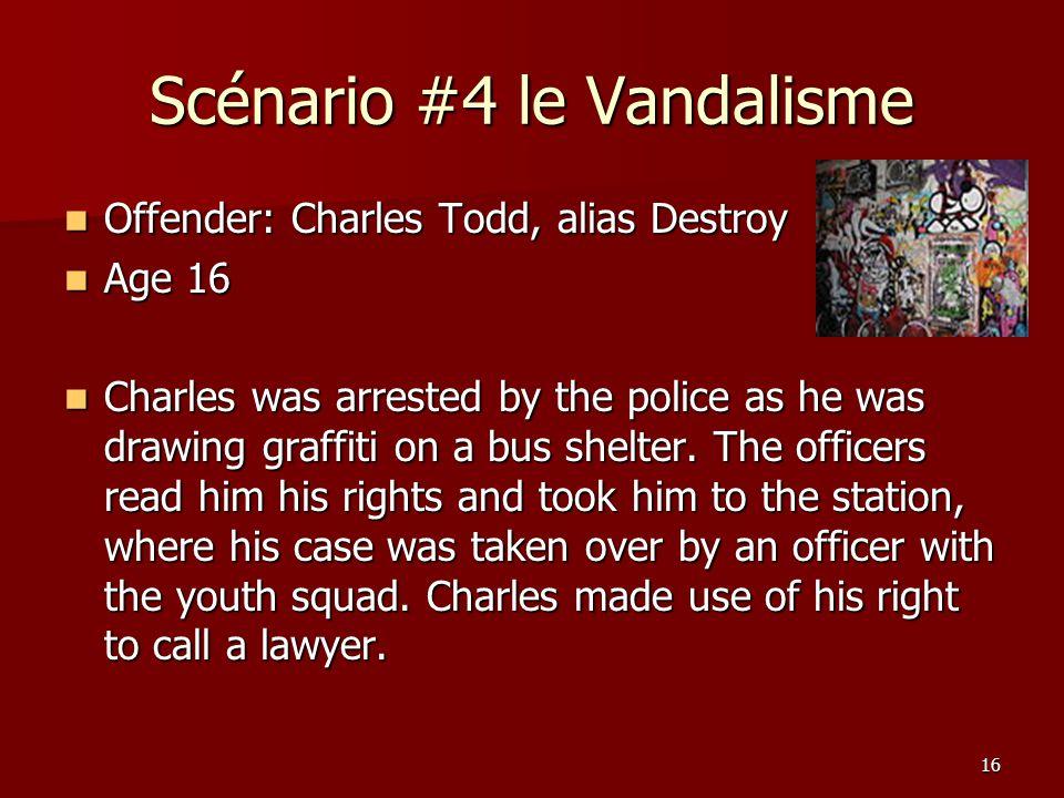 Scénario #4 le Vandalisme