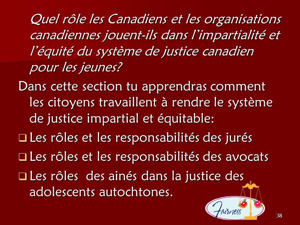 Quel rôle les Canadiens et les organisations canadiennes jouent-ils dans l'impartialité et l'équité du système de justice canadien pour les jeunes