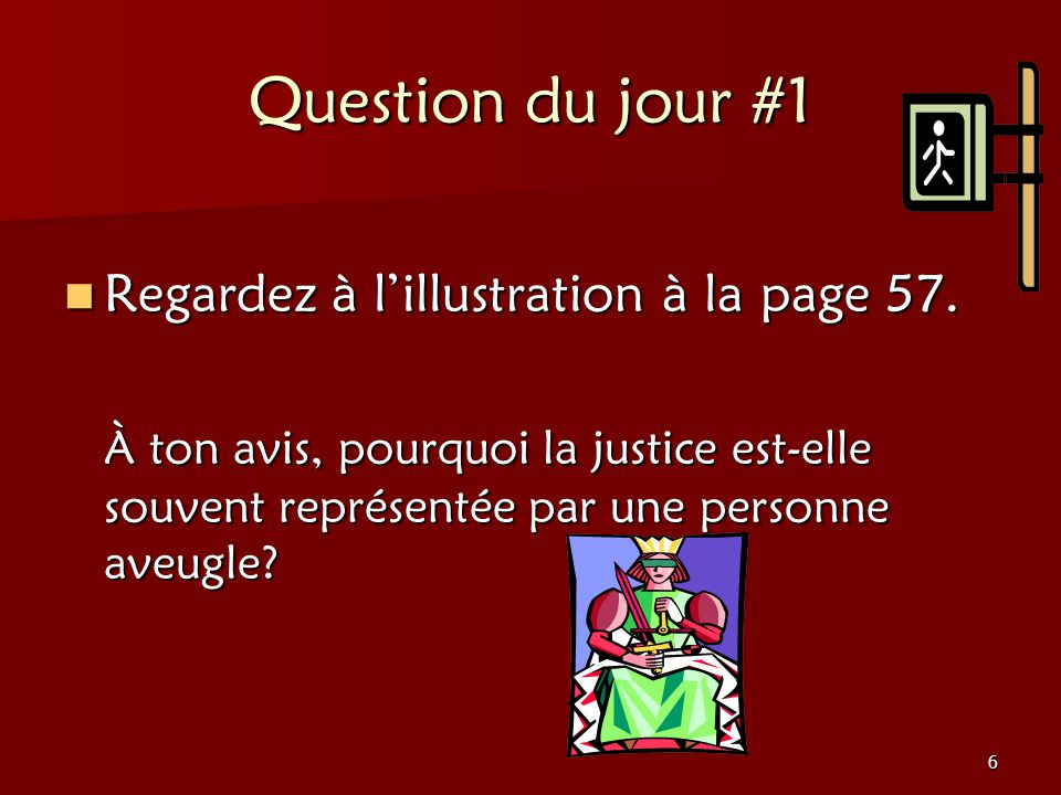 Question du jour #1 Regardez à l'illustration à la page 57.