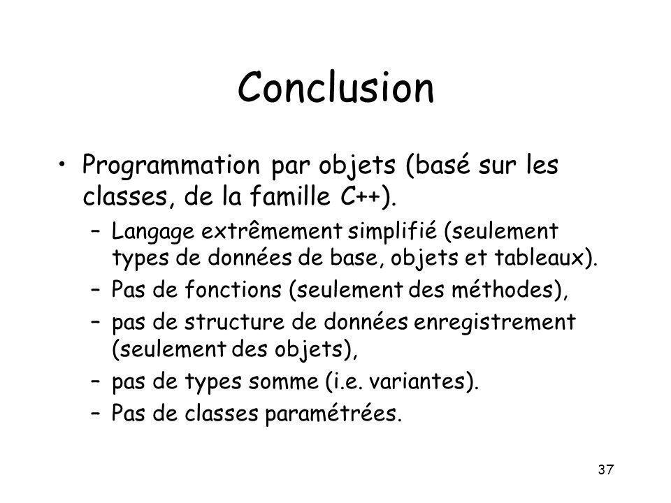 Conclusion Programmation par objets (basé sur les classes, de la famille C++).