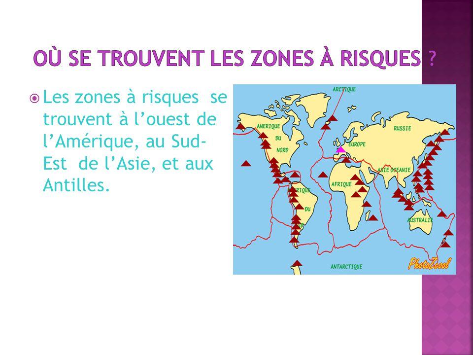 Où se trouvent les zones à risques