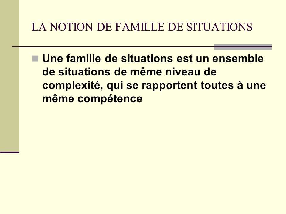 LA NOTION DE FAMILLE DE SITUATIONS