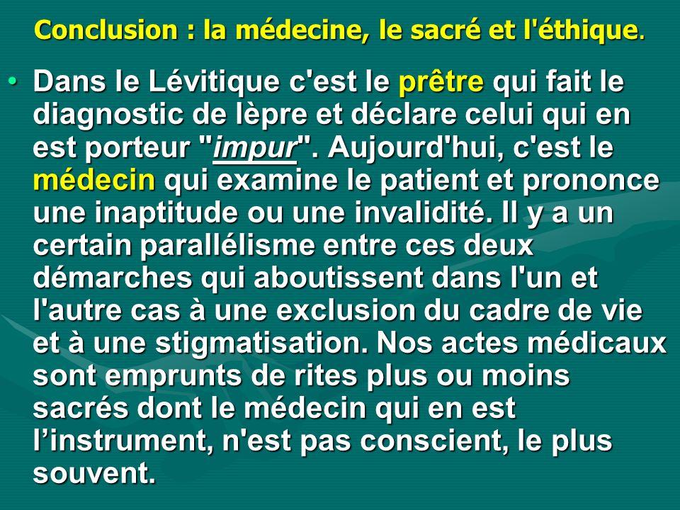 Conclusion : la médecine, le sacré et l éthique.