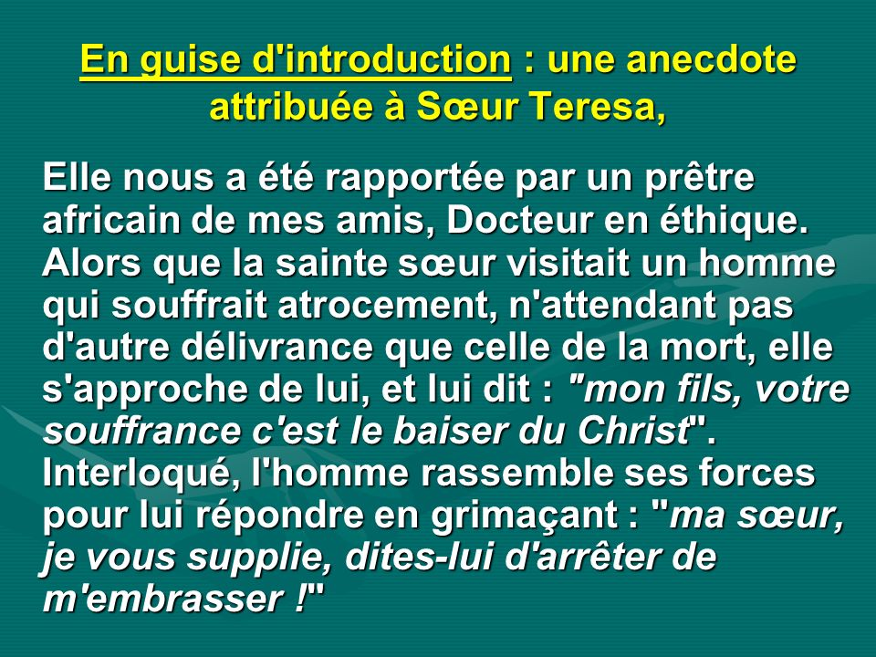 En guise d introduction : une anecdote attribuée à Sœur Teresa,