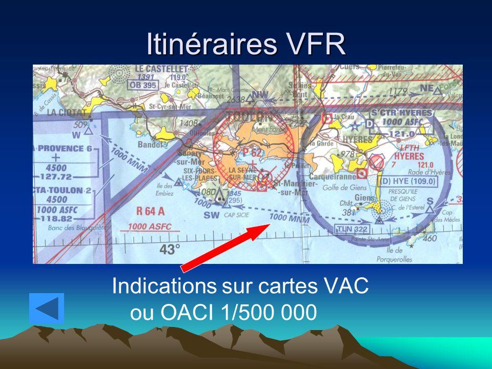Itinéraires VFR Indications sur cartes VAC ou OACI 1/500 000