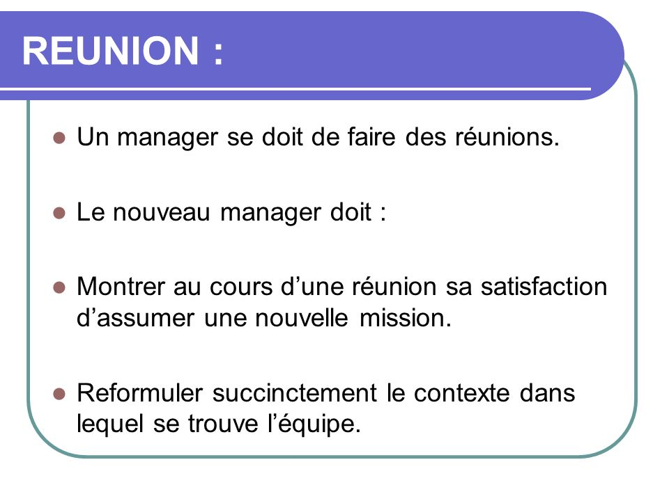 REUNION : Un manager se doit de faire des réunions.