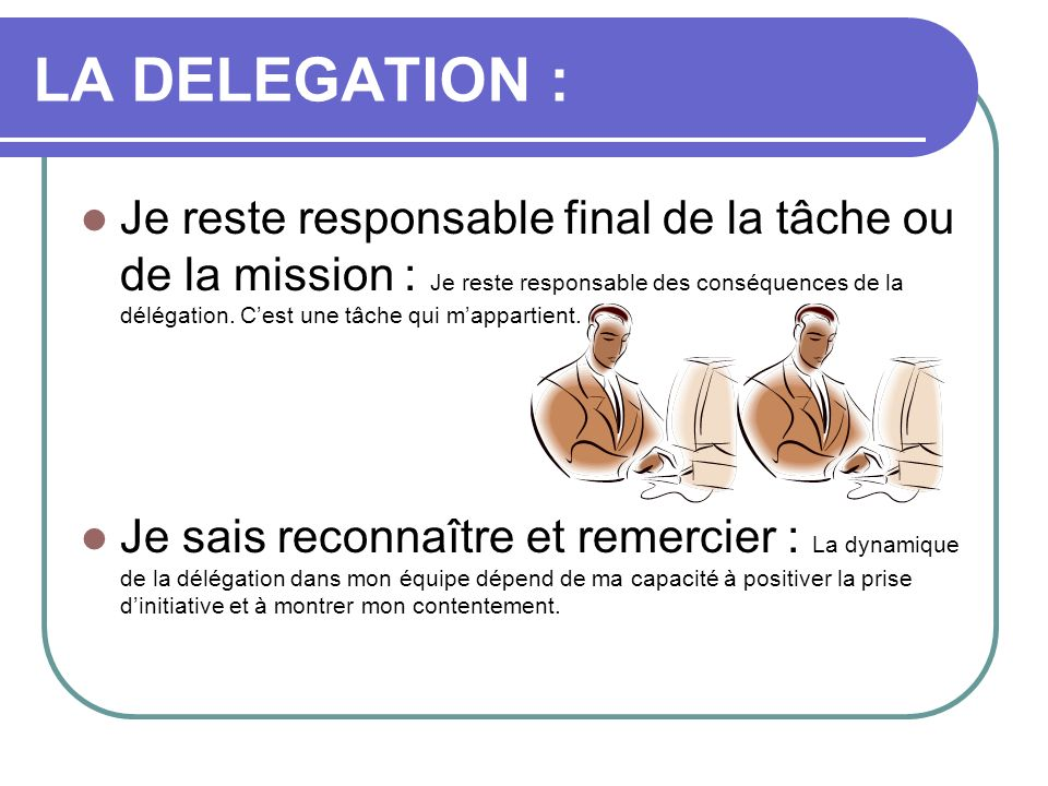 LA DELEGATION :