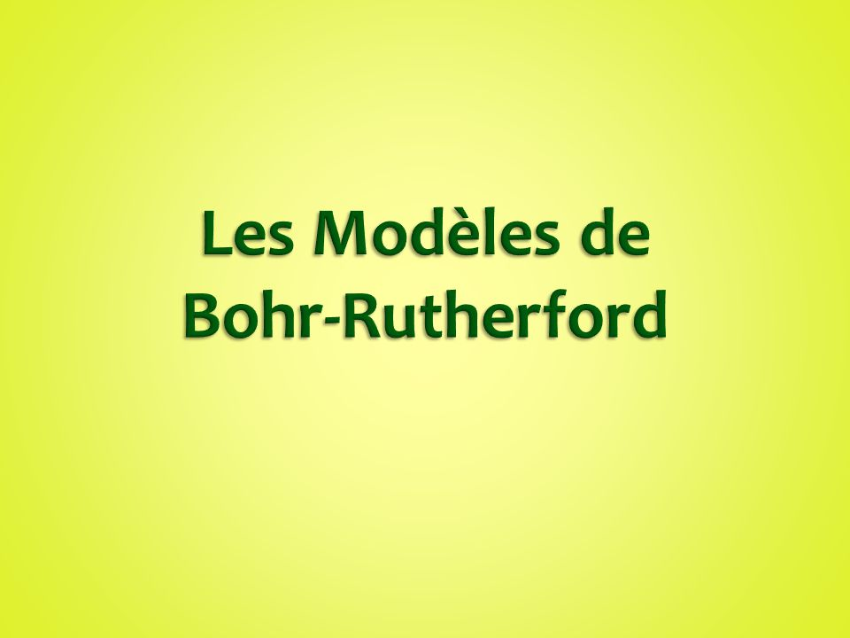 Les Modèles de Bohr-Rutherford
