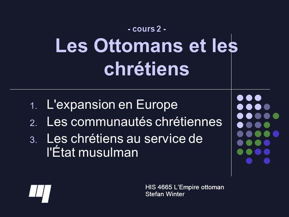 - cours 2 - Les Ottomans et les chrétiens
