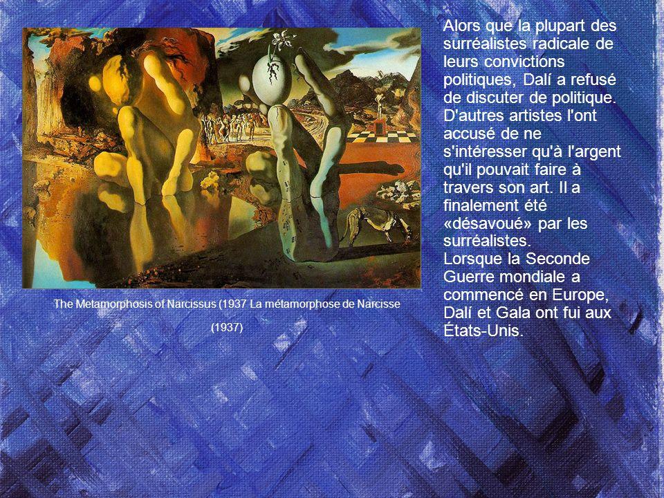 Alors que la plupart des surréalistes radicale de leurs convictions politiques, Dalí a refusé de discuter de politique. D autres artistes l ont accusé de ne s intéresser qu à l argent qu il pouvait faire à travers son art. Il a finalement été «désavoué» par les surréalistes. Lorsque la Seconde Guerre mondiale a commencé en Europe, Dalí et Gala ont fui aux États-Unis.