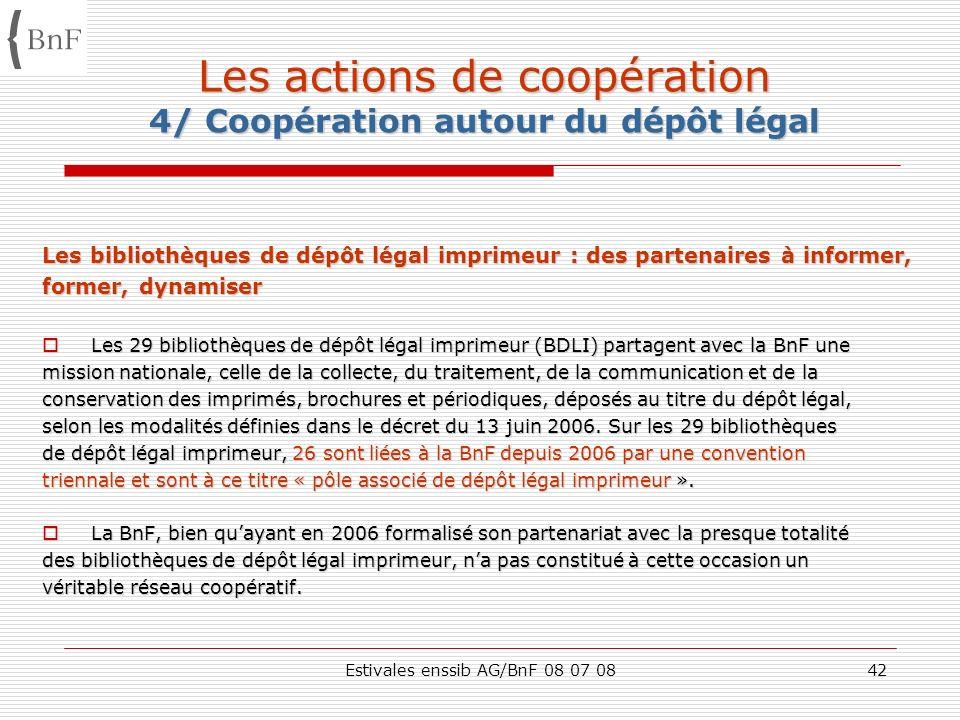 Les actions de coopération 4/ Coopération autour du dépôt légal