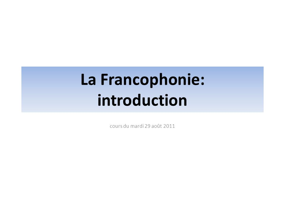 La Francophonie: introduction