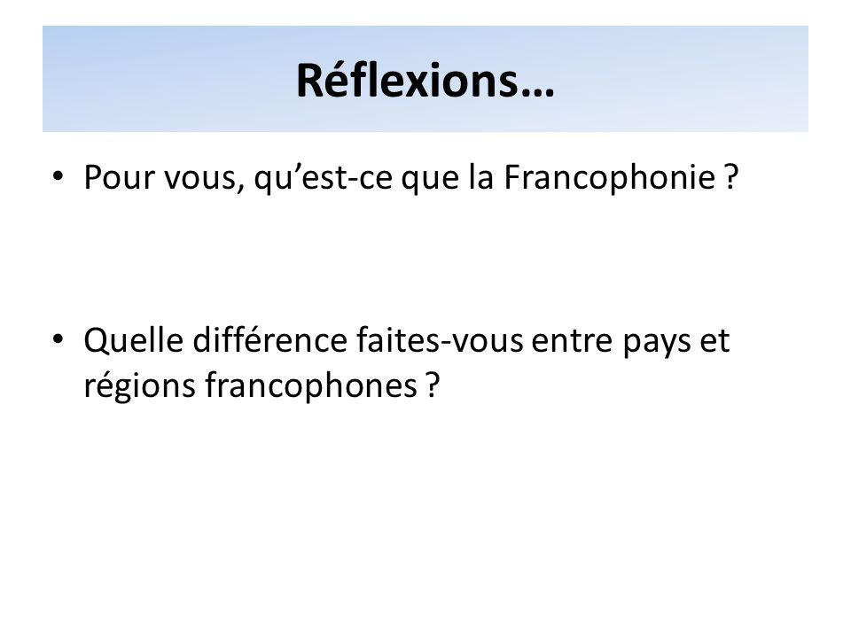Réflexions… Pour vous, qu'est-ce que la Francophonie