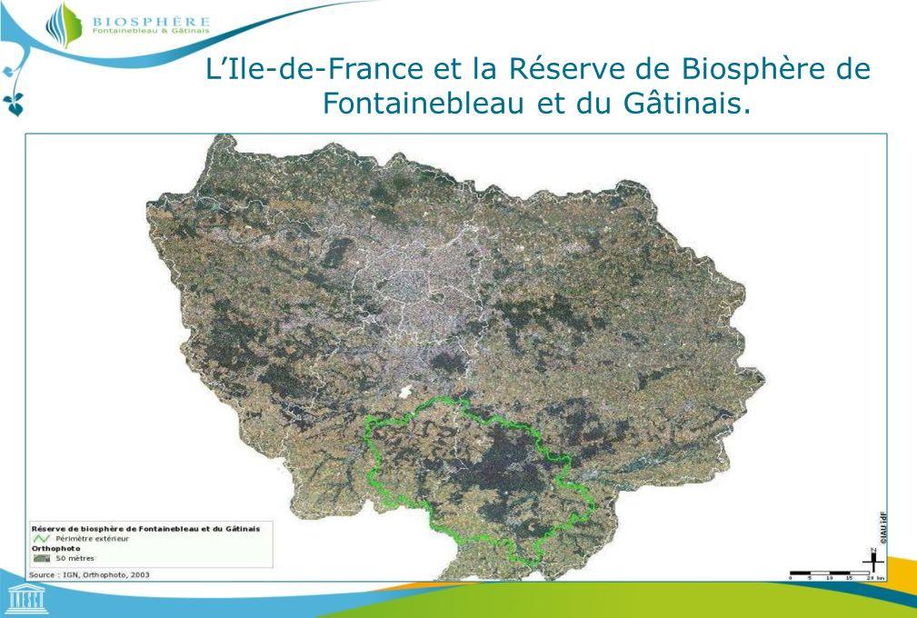 L'Ile-de-France et la Réserve de Biosphère de Fontainebleau et du Gâtinais.