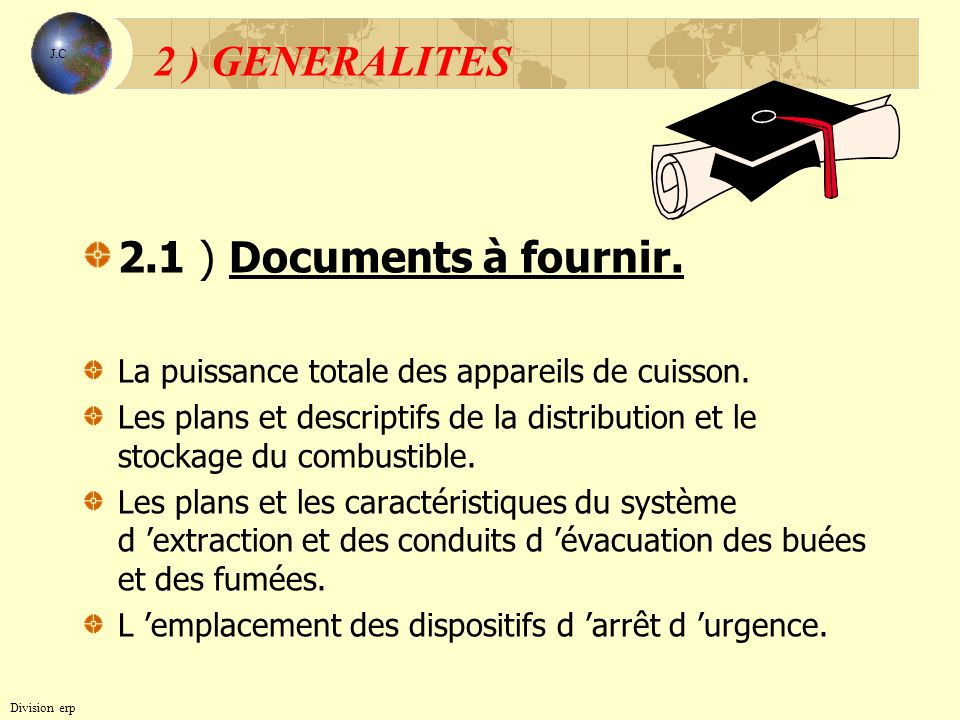 2 ) GENERALITES 2.1 ) Documents à fournir.