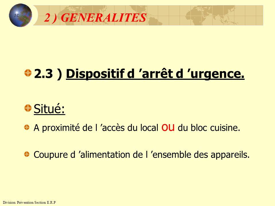 2.3 ) Dispositif d 'arrêt d 'urgence. Situé: