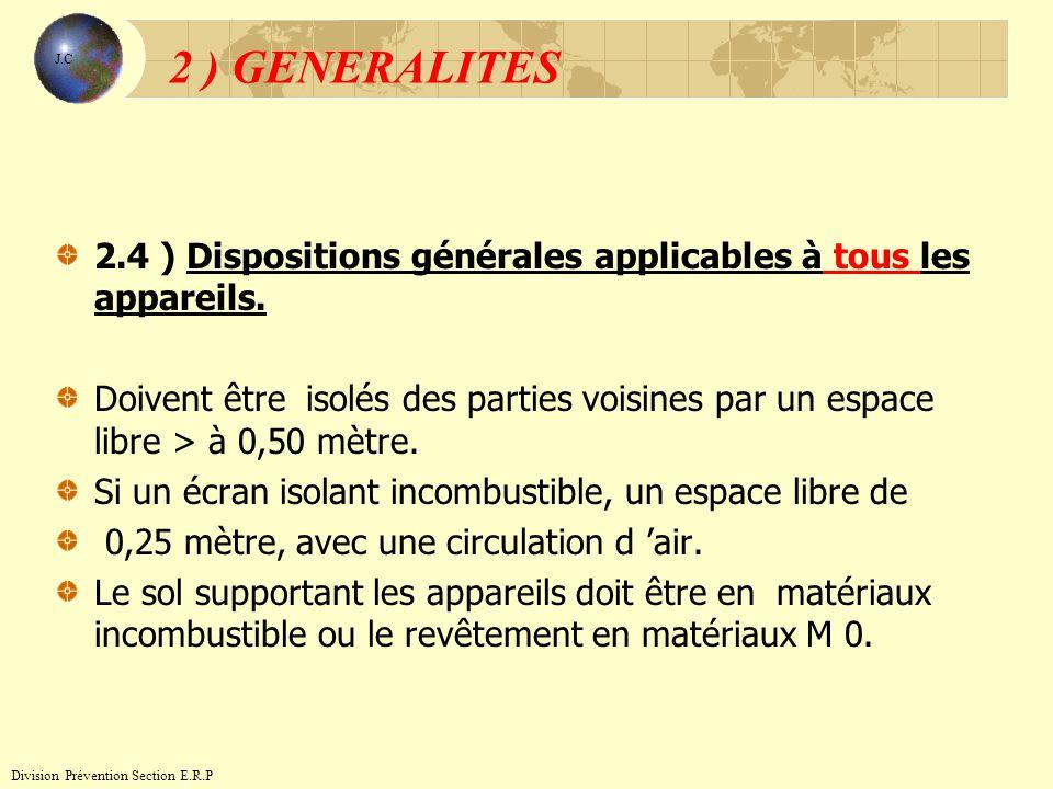 2 ) GENERALITES J.C. 2.4 ) Dispositions générales applicables à tous les appareils.