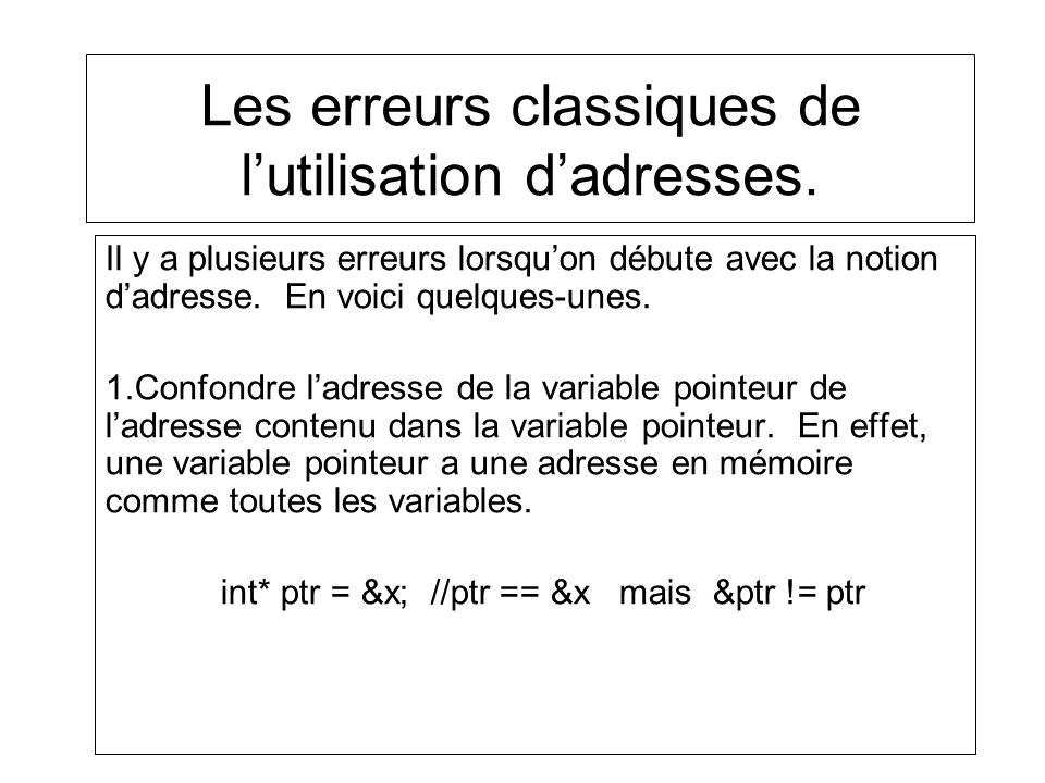 Les erreurs classiques de l'utilisation d'adresses.