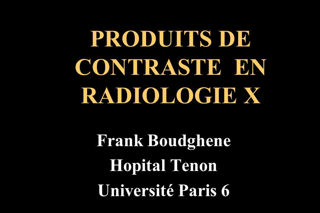 PRODUITS DE CONTRASTE EN RADIOLOGIE X