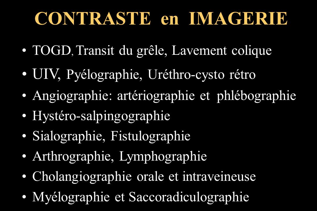 CONTRASTE en IMAGERIE UIV, Pyélographie, Uréthro-cysto rétro