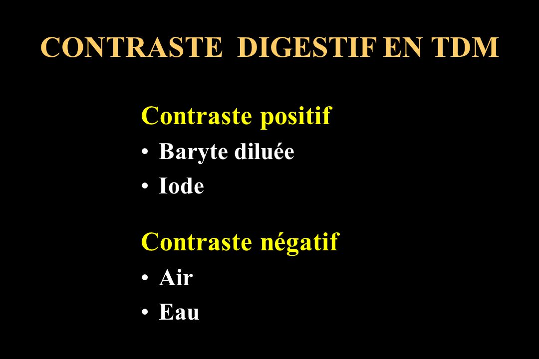 CONTRASTE DIGESTIF EN TDM