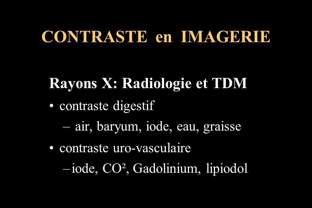 CONTRASTE en IMAGERIE Rayons X: Radiologie et TDM contraste digestif
