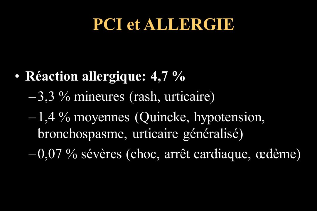 PCI et ALLERGIE Réaction allergique: 4,7 %