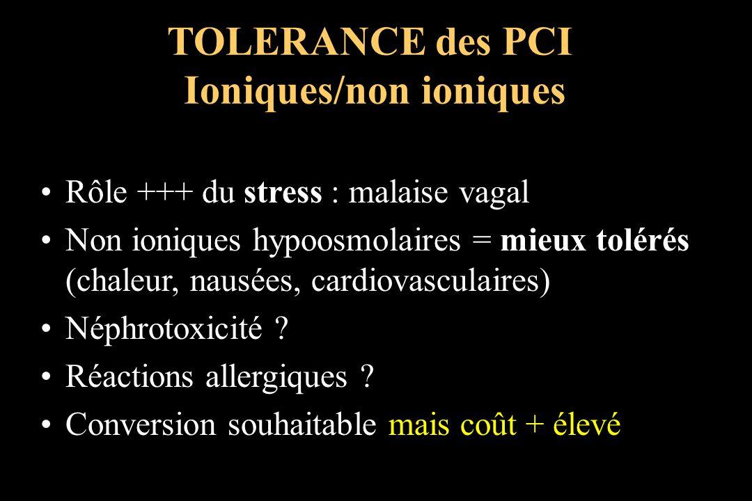 TOLERANCE des PCI Ioniques/non ioniques