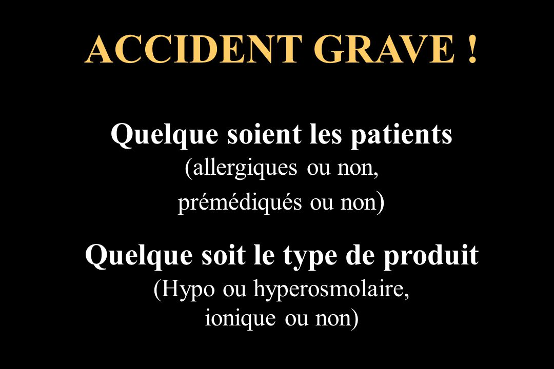 ACCIDENT GRAVE ! Quelque soient les patients