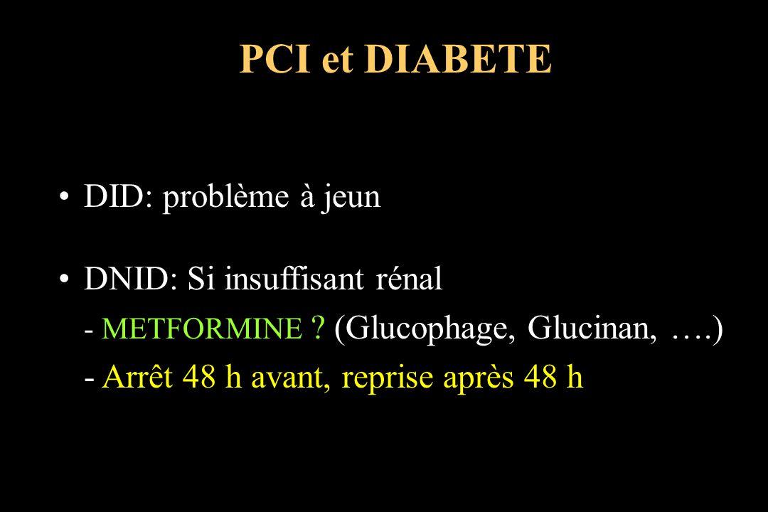PCI et DIABETE DID: problème à jeun DNID: Si insuffisant rénal