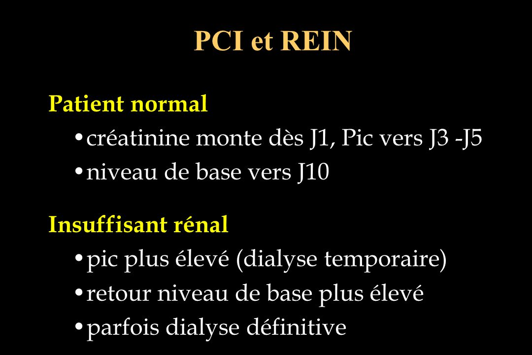 PCI et REIN Patient normal créatinine monte dès J1, Pic vers J3 -J5