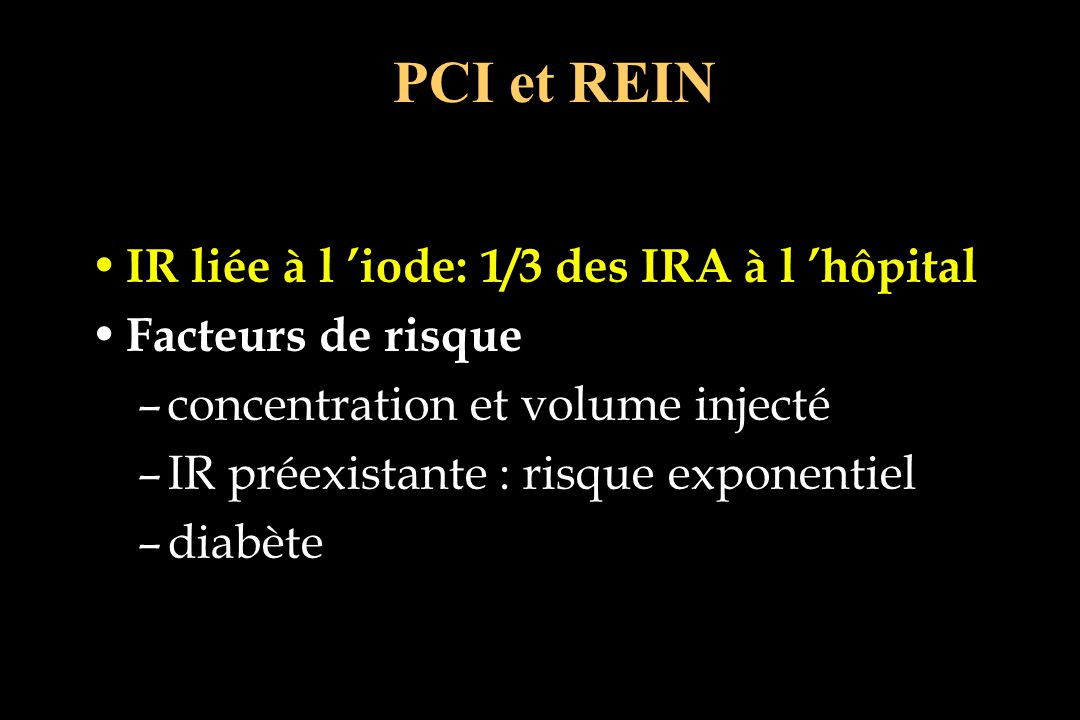 PCI et REIN IR liée à l 'iode: 1/3 des IRA à l 'hôpital