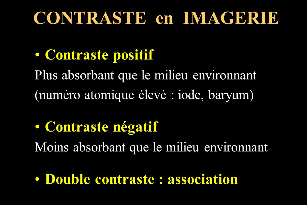 CONTRASTE en IMAGERIE Contraste positif Contraste négatif