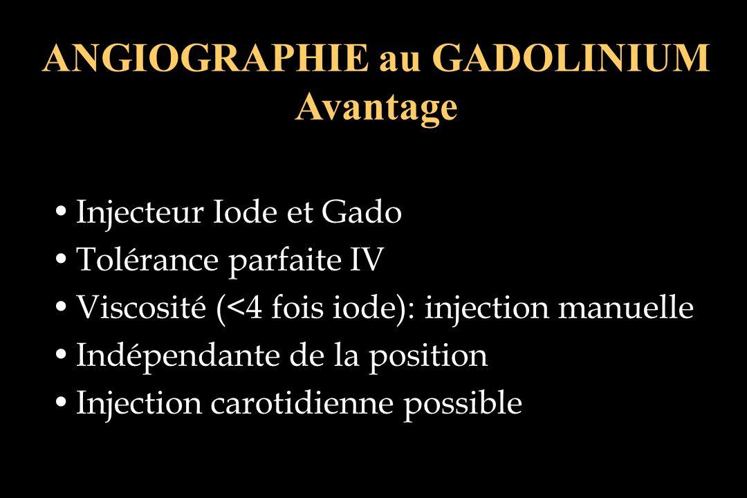 ANGIOGRAPHIE au GADOLINIUM Avantage