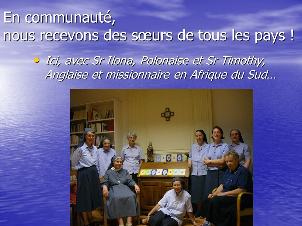 En communauté, nous recevons des sœurs de tous les pays !