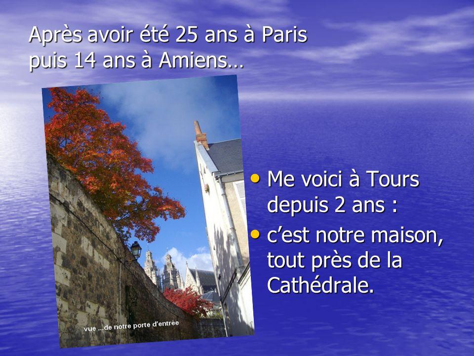 Après avoir été 25 ans à Paris puis 14 ans à Amiens…