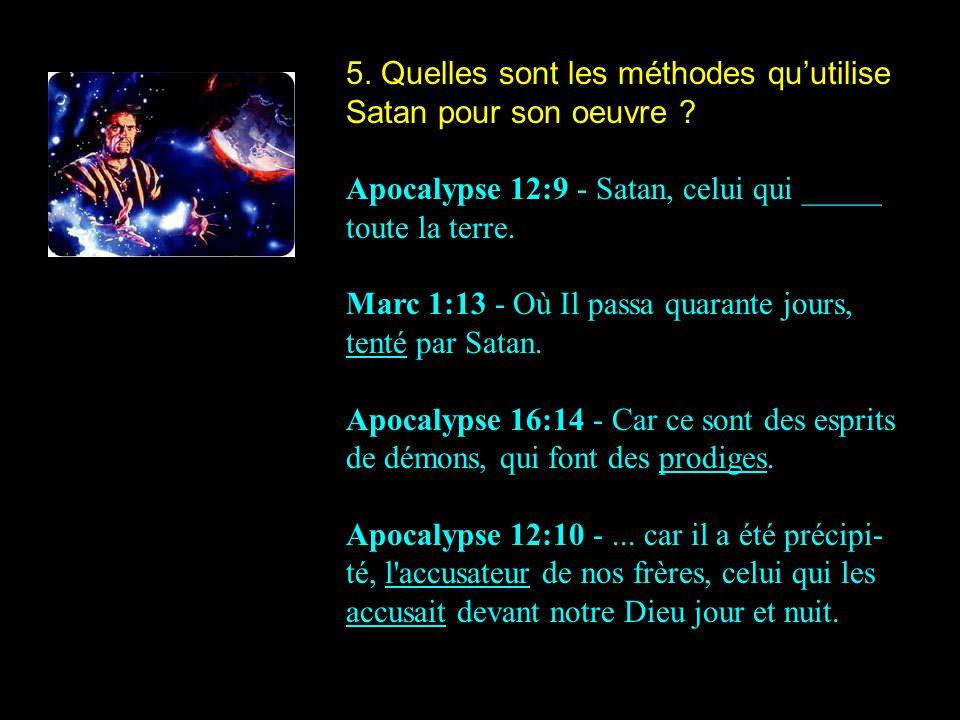 5. Quelles sont les méthodes qu'utilise Satan pour son oeuvre