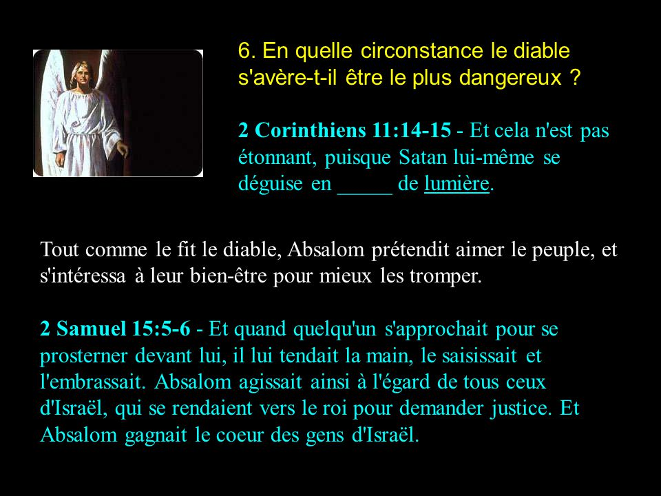 6. En quelle circonstance le diable s avère-t-il être le plus dangereux