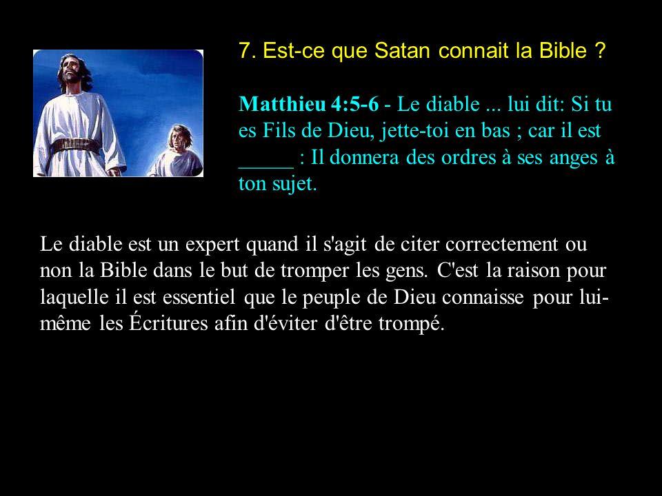 7. Est-ce que Satan connait la Bible