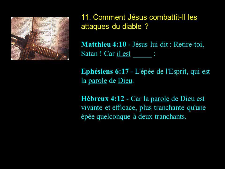 11. Comment Jésus combattit-Il les attaques du diable