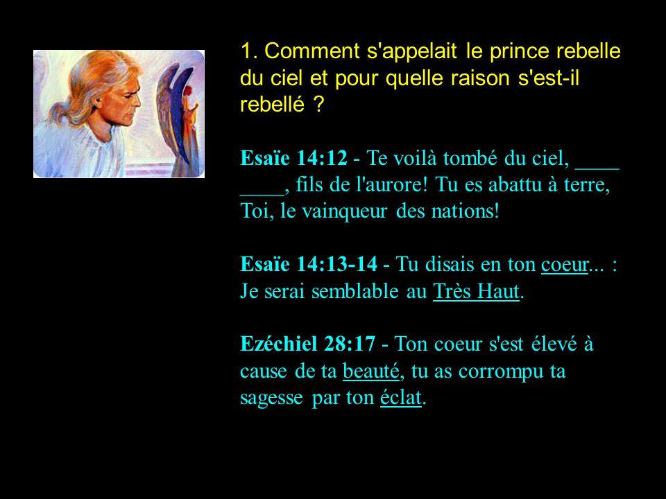 1. Comment s appelait le prince rebelle du ciel et pour quelle raison s est-il rebellé