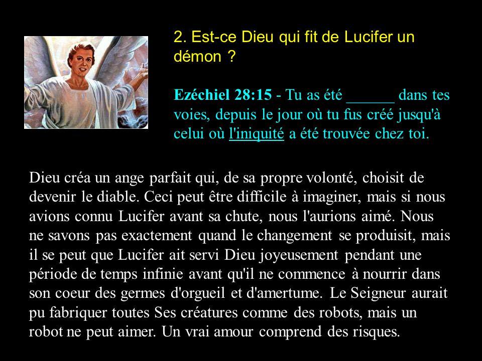 2. Est-ce Dieu qui fit de Lucifer un démon