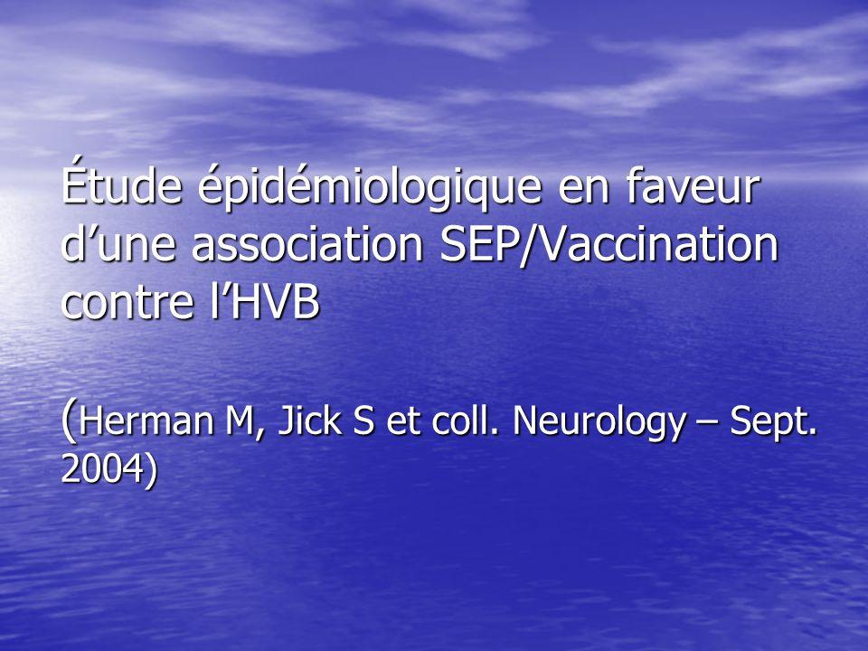 Étude épidémiologique en faveur d'une association SEP/Vaccination contre l'HVB (Herman M, Jick S et coll.