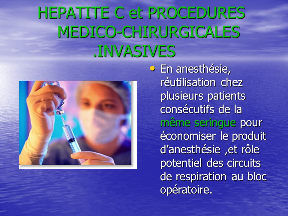 HEPATITE C et PROCEDURES MEDICO-CHIRURGICALES .INVASIVES