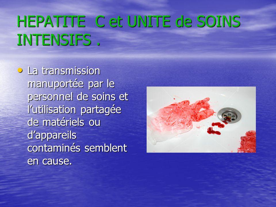 HEPATITE C et UNITE de SOINS INTENSIFS .