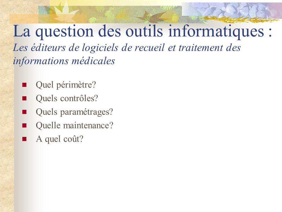 La question des outils informatiques : Les éditeurs de logiciels de recueil et traitement des informations médicales