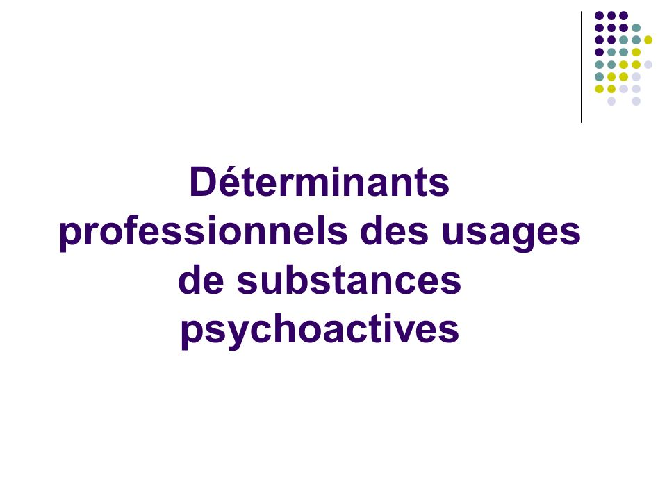 Déterminants professionnels des usages de substances psychoactives
