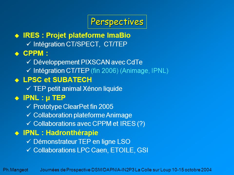 Perspectives IRES : Projet plateforme ImaBio CPPM : LPSC et SUBATECH