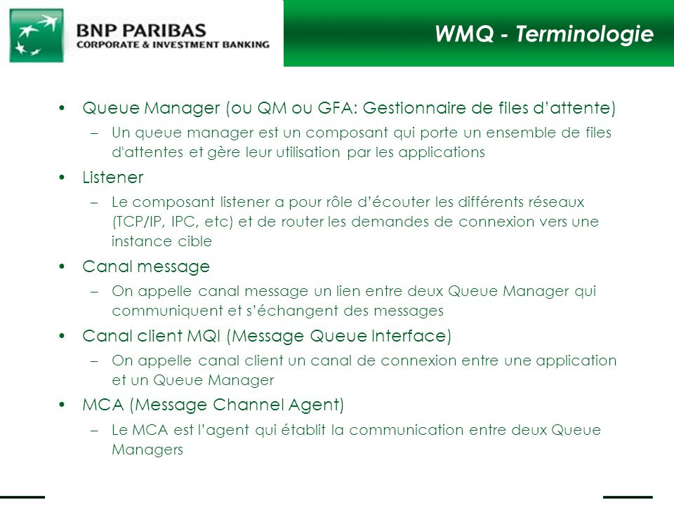 WMQ - Terminologie Queue Manager (ou QM ou GFA: Gestionnaire de files d'attente)