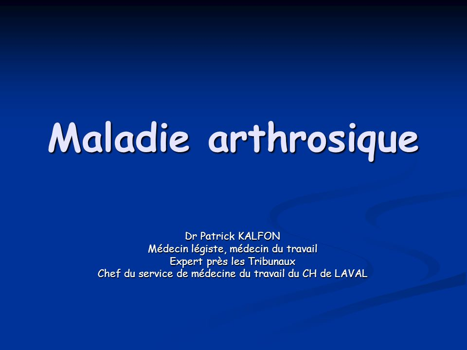 Maladie arthrosique Dr Patrick KALFON